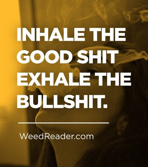Inhale The Good Shit Exhale The Bullshit