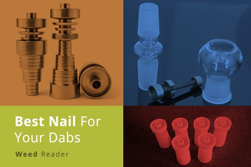 Best Nail For Your Dabs
