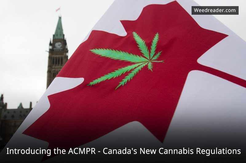 Introducing the ACMPR Canada New Cannabis Regulations