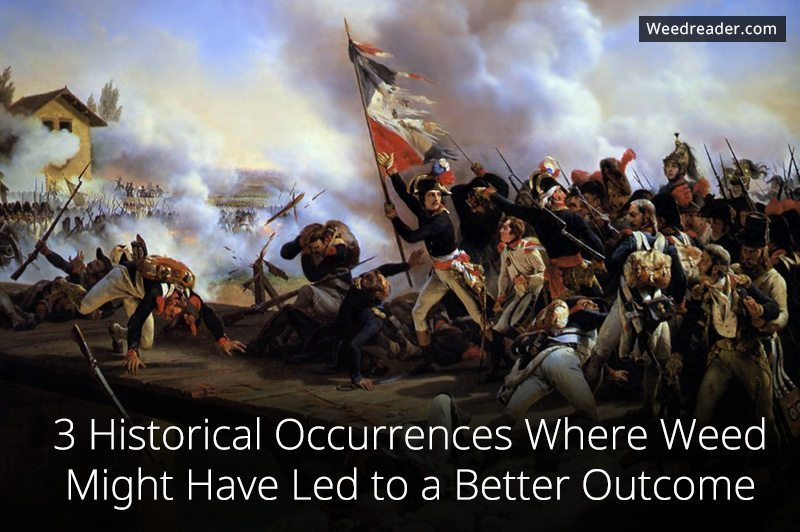 3 Historical Occurrences Where Weed Might Have Led to a Better Outcome