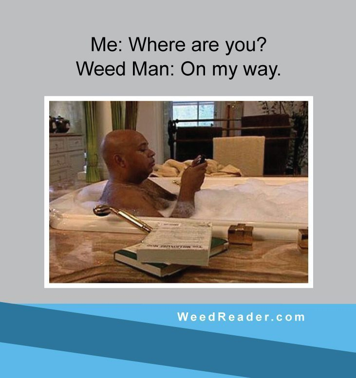 me-where-are-you-weed-man-on-my-way