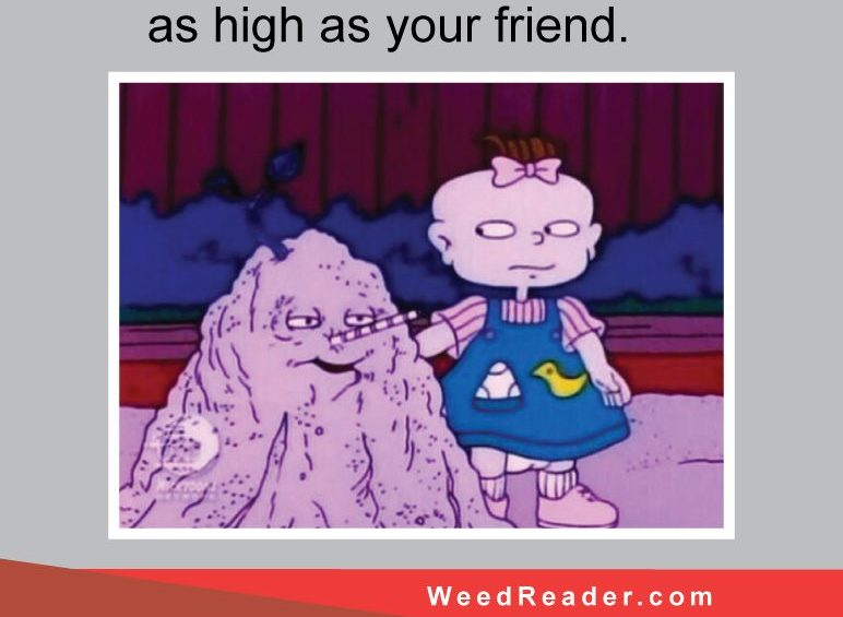 When youre high but not as high as your friend.