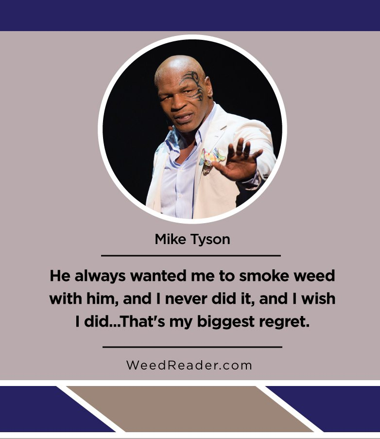 he-always-wanted-me-to-smoke-weed-with-him-and-i-never-did-it-and-i-wish-i-did-thats-my-biggest-regret-mike-tyson
