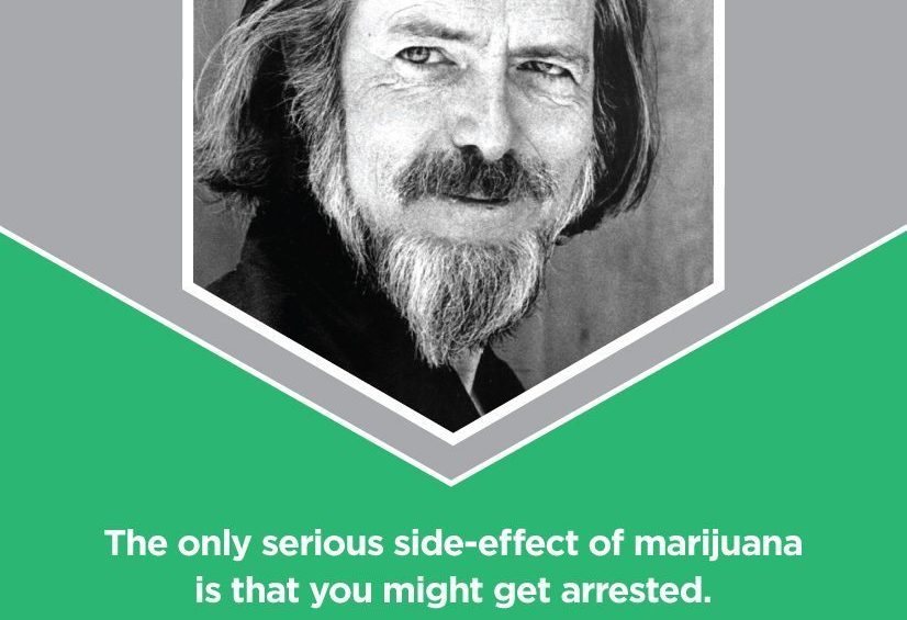The only serious side effect of marijuana is that you might get arrested. Alan Watts.