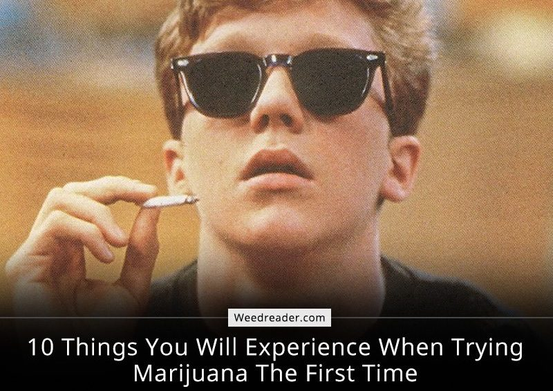 10 Things You Will Experience When Trying Marijuana The First Time