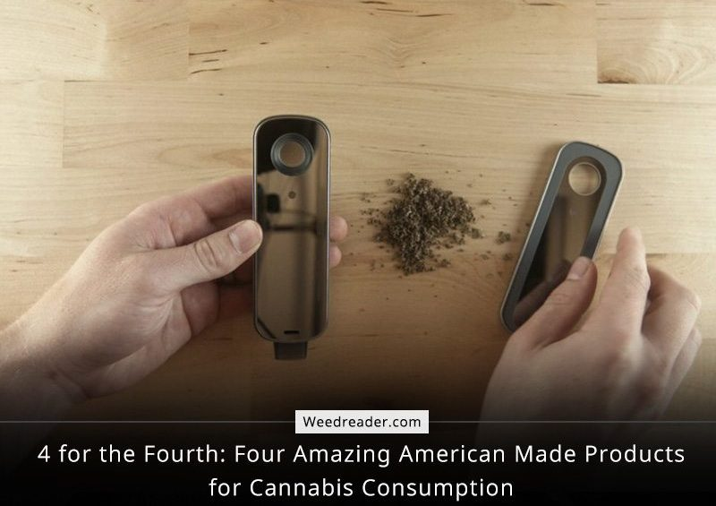Four Amazing American Made Products for Cannabis Consumption