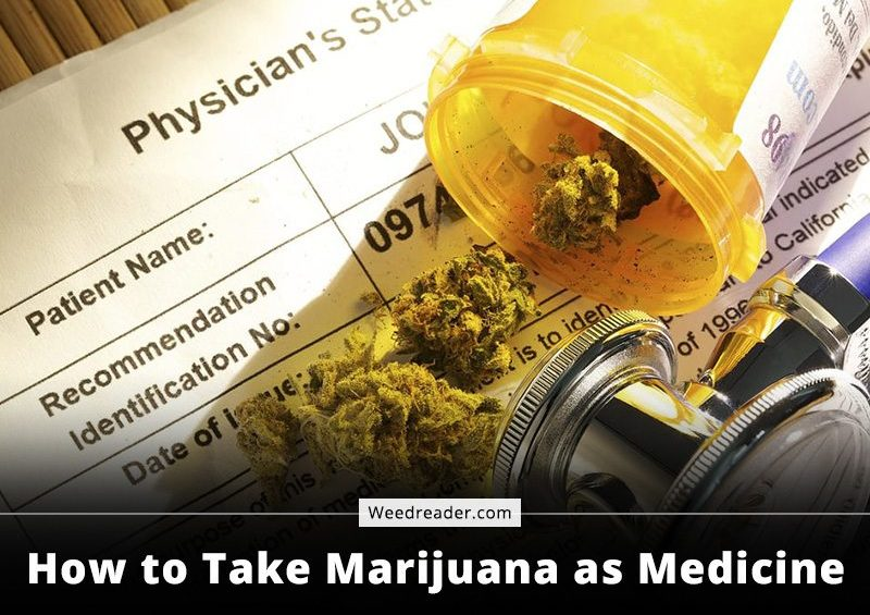 How to Take Marijuana as Medicine