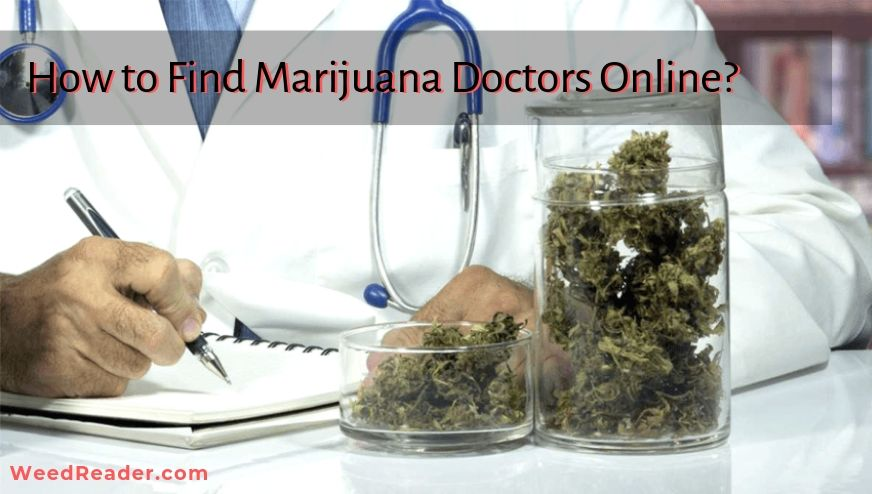 How to Find Marijuana Doctors Online